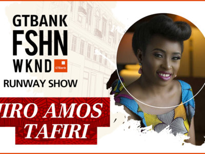 GTBank Fashion Weekend Runway Shows 2017 – Ejiro Amos Tafiri's Collection