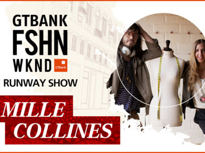 GTBank Fashion Weekend Runway Shows 2017 – Mille Collines Collection
