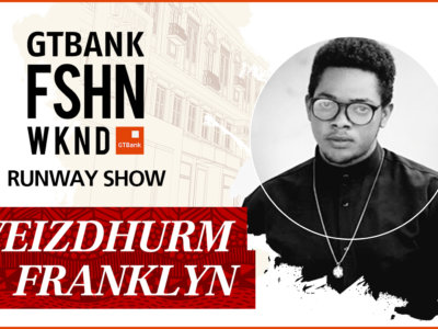 GTBank Fashion Weekend Runway Shows 2017 – Weizdhurm Franklyn's Collection